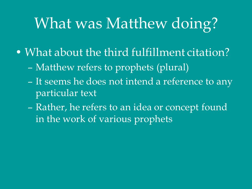 What was Matthew doing What about the third fulfillment citation