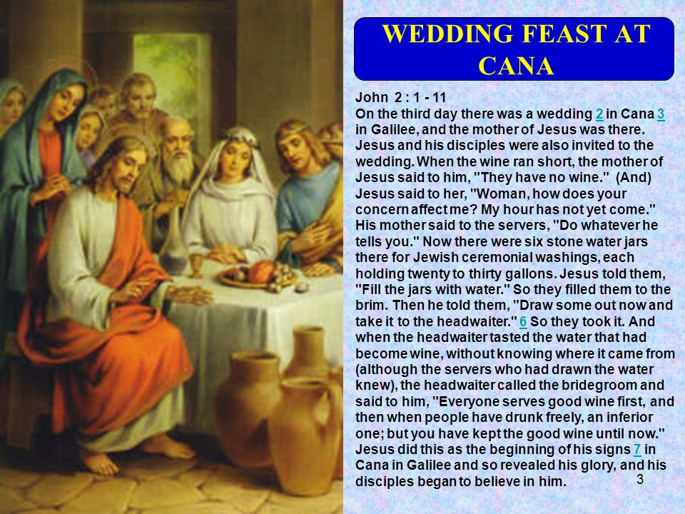 WEDDING FEAST AT CANA John 2 : 1 - 11