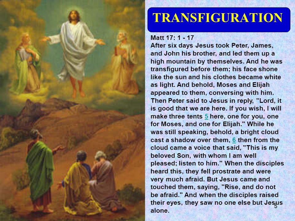 TRANSFIGURATION Matt 17: 1 - 17