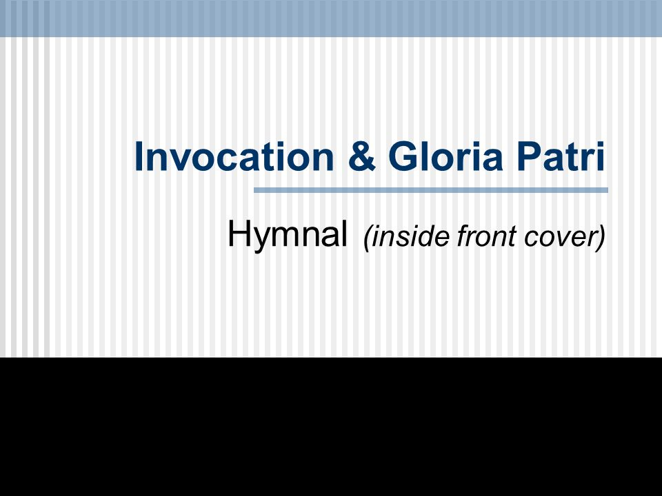 Invocation & Gloria Patri