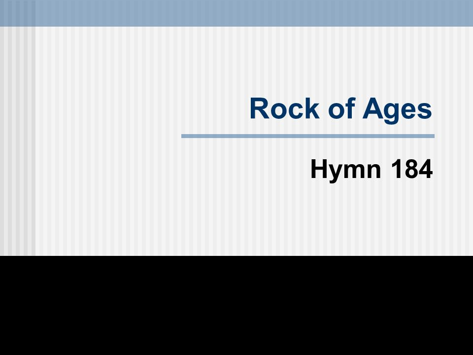 Rock of Ages Hymn 184