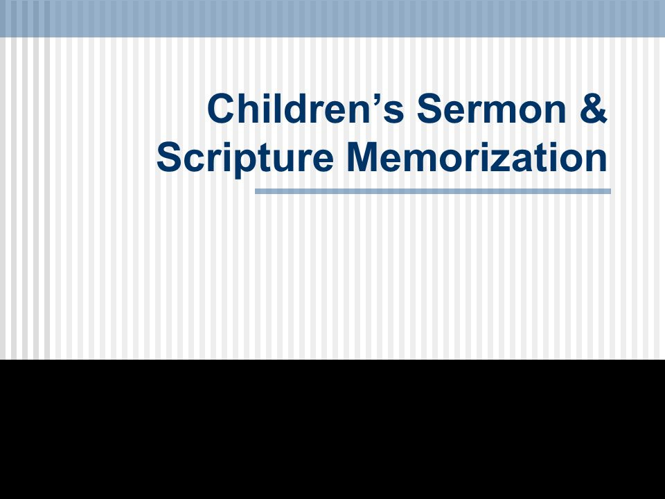 Children's Sermon & Scripture Memorization