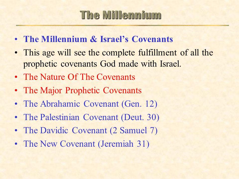 The Millennium The Millennium & Israel's Covenants