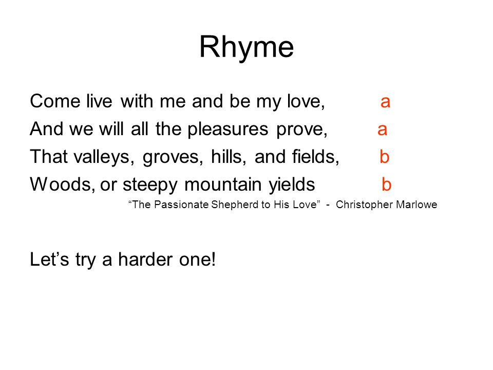 Rhyme Come live with me and be my love, a