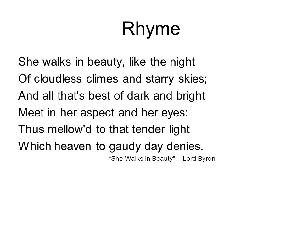Rhyme She walks in beauty, like the night