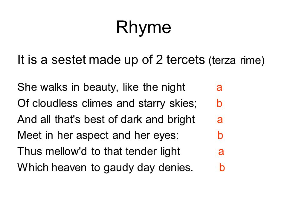 Rhyme It is a sestet made up of 2 tercets (terza rime)