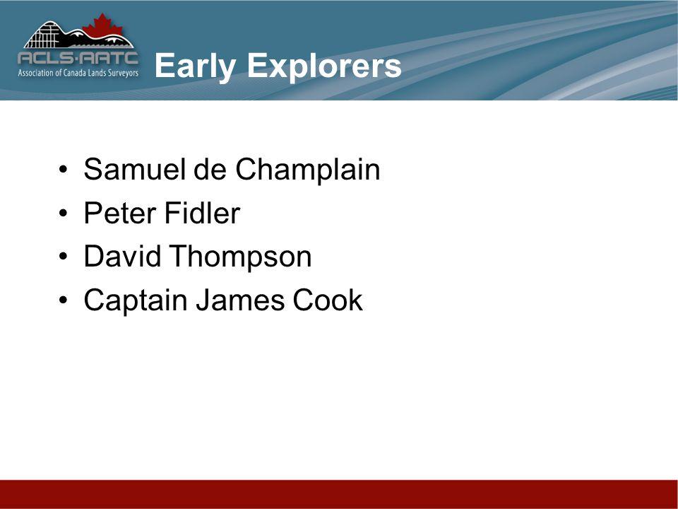 Early Explorers Samuel de Champlain Peter Fidler David Thompson