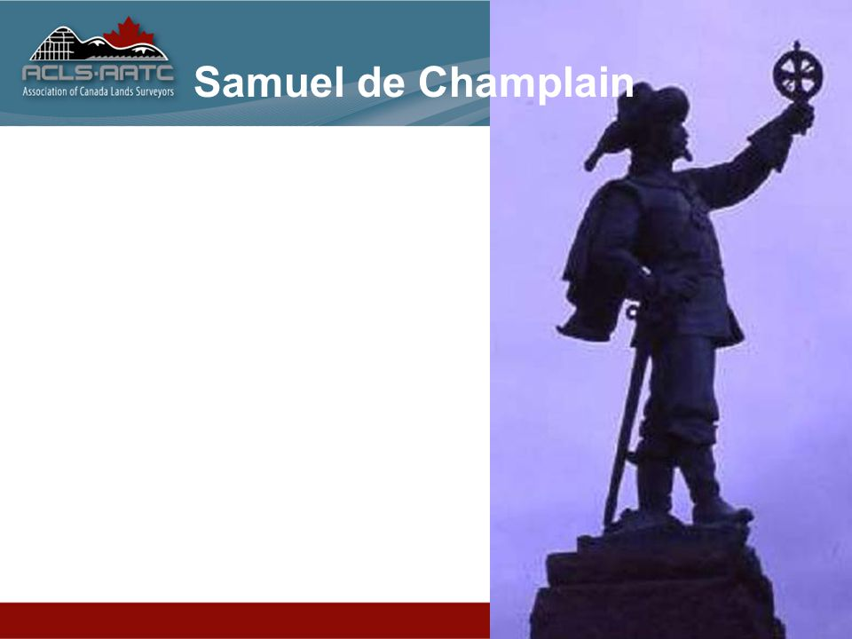 Samuel de Champlain Samuel de Champlain 1608