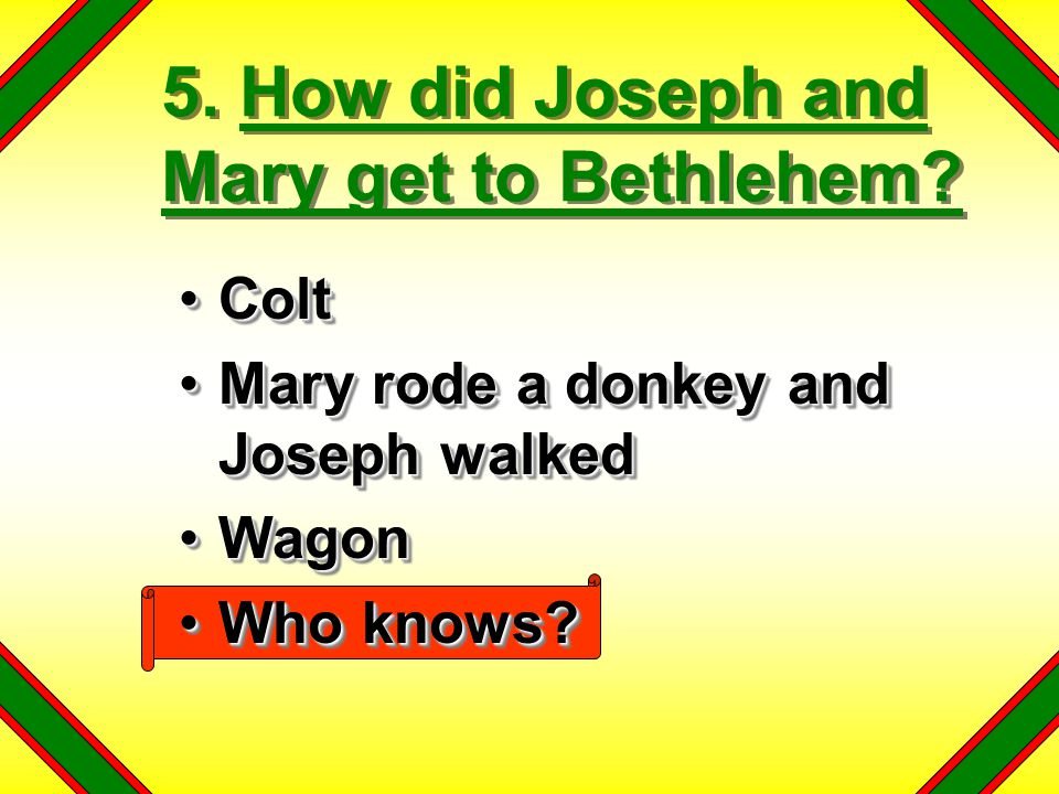 5. How did Joseph and Mary get to Bethlehem