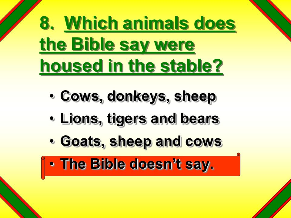 8. Which animals does the Bible say were housed in the stable
