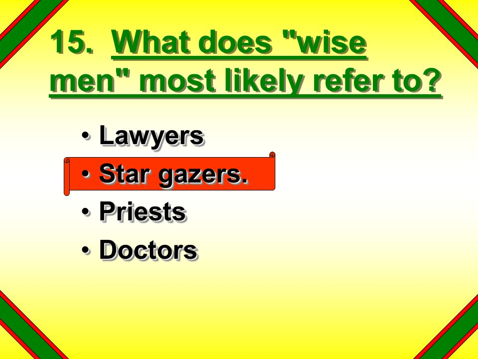 15. What does wise men most likely refer to