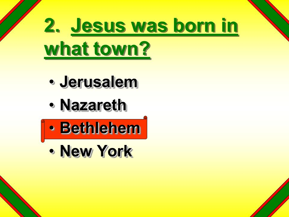 2. Jesus was born in what town