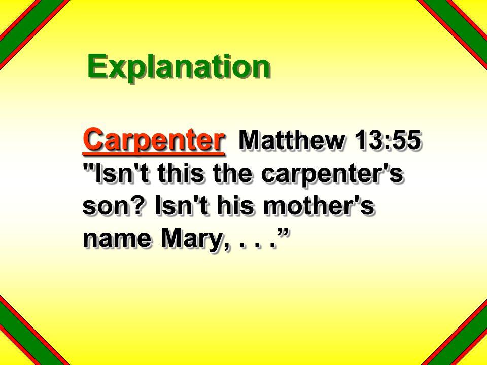 Explanation Carpenter Matthew 13:55 Isn t this the carpenter s son.