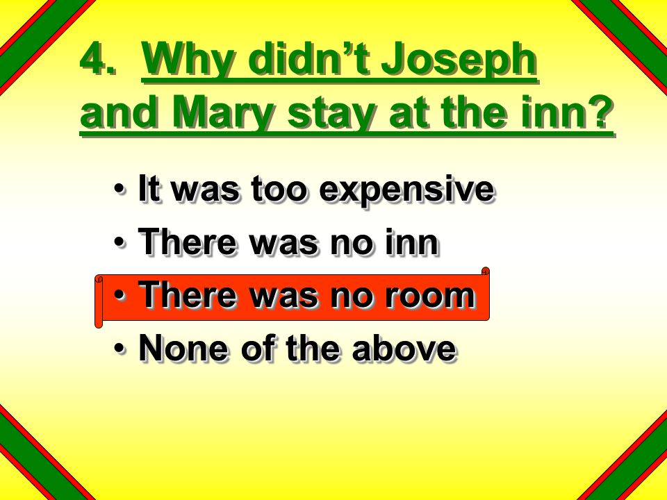 4. Why didn't Joseph and Mary stay at the inn