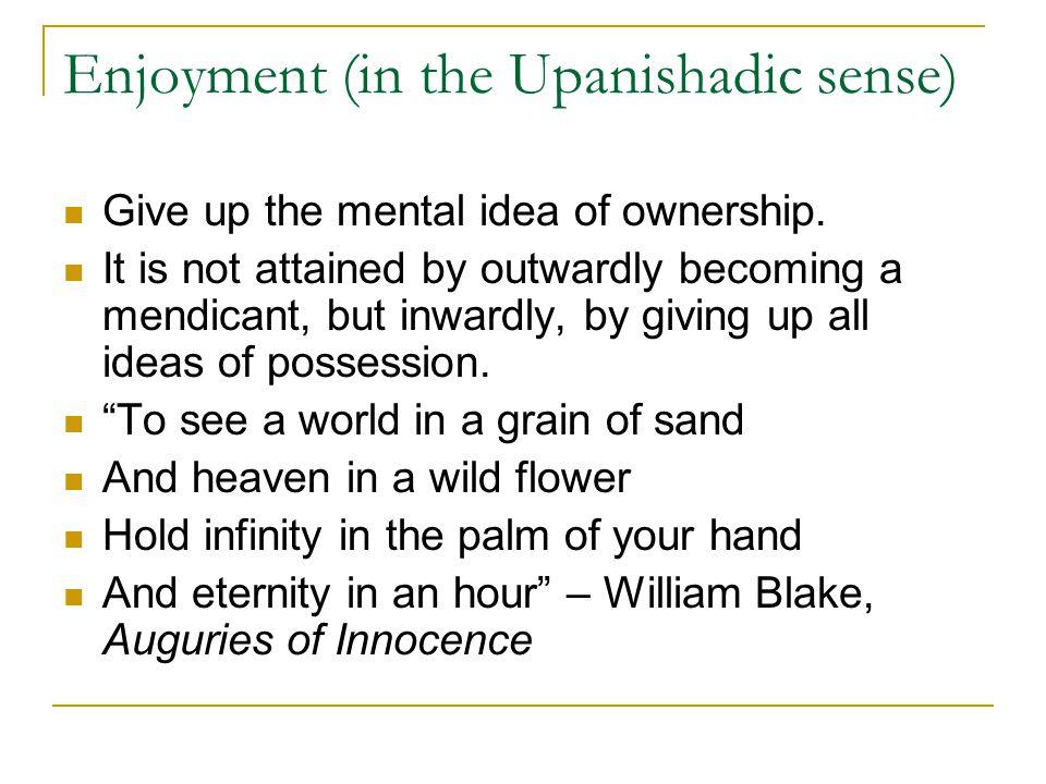 Enjoyment (in the Upanishadic sense)