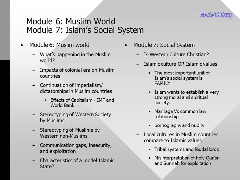 Module 6: Muslim World Module 7: Islam's Social System