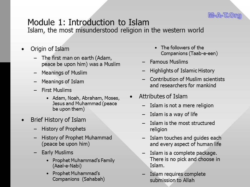 M-A-T.Org Module 1: Introduction to Islam Islam, the most misunderstood religion in the western world.