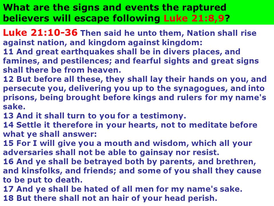 What are the signs and events the raptured believers will escape following Luke 21:8,9