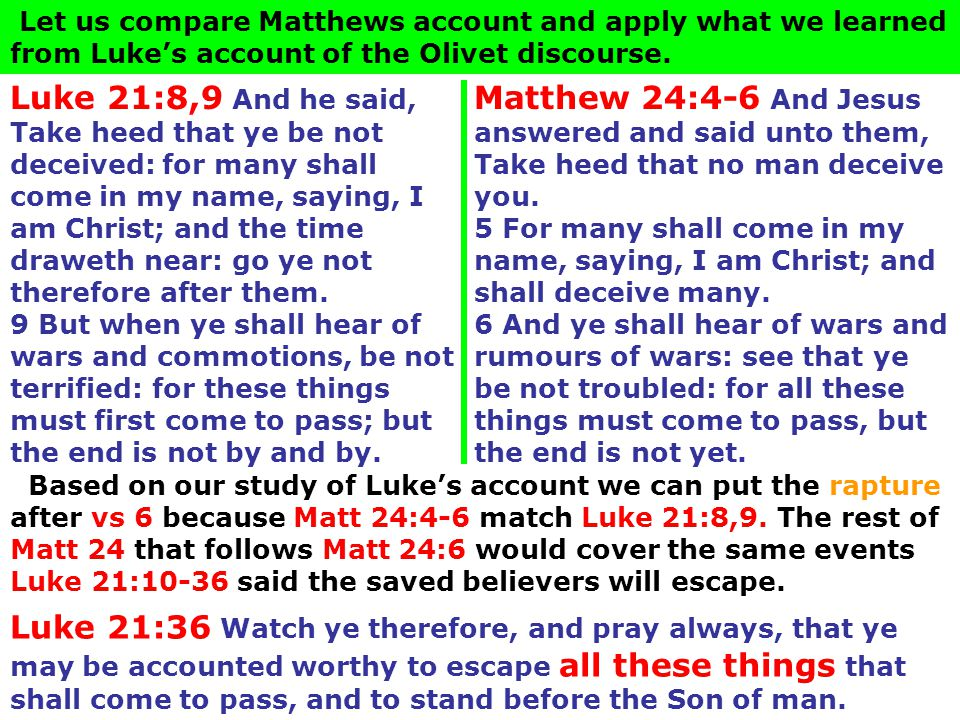 Let us compare Matthews account and apply what we learned from Luke's account of the Olivet discourse.
