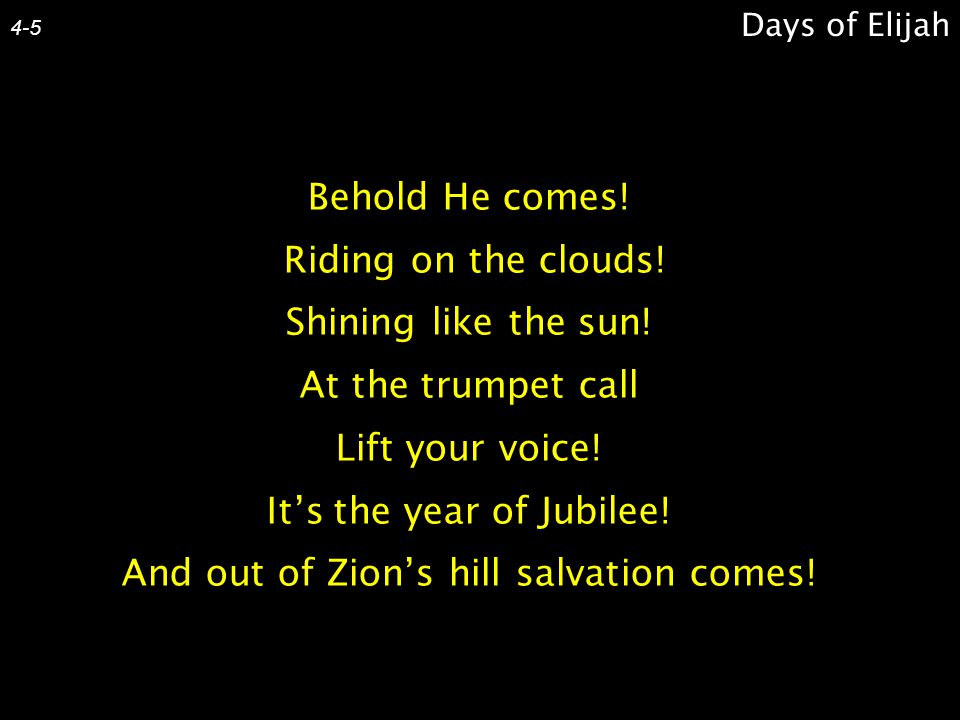 It's the year of Jubilee! And out of Zion's hill salvation comes!