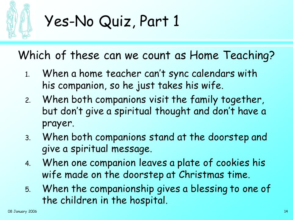 Yes-No Quiz, Part 2 Which of these can we count as Home Teaching