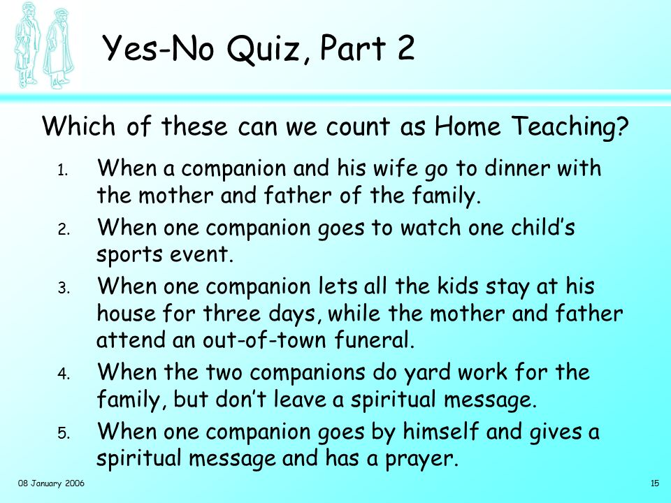 Yes-No Quiz, Part 3 Which of these can we do and still keep the Sabbath Day Holy Watch a football game