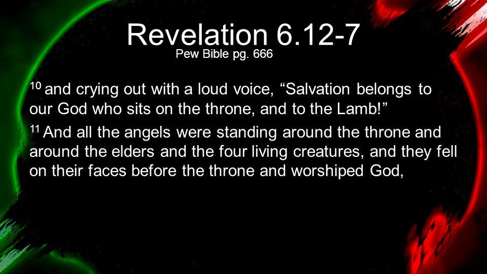 Revelation 6.12-7 Pew Bible pg. 666.