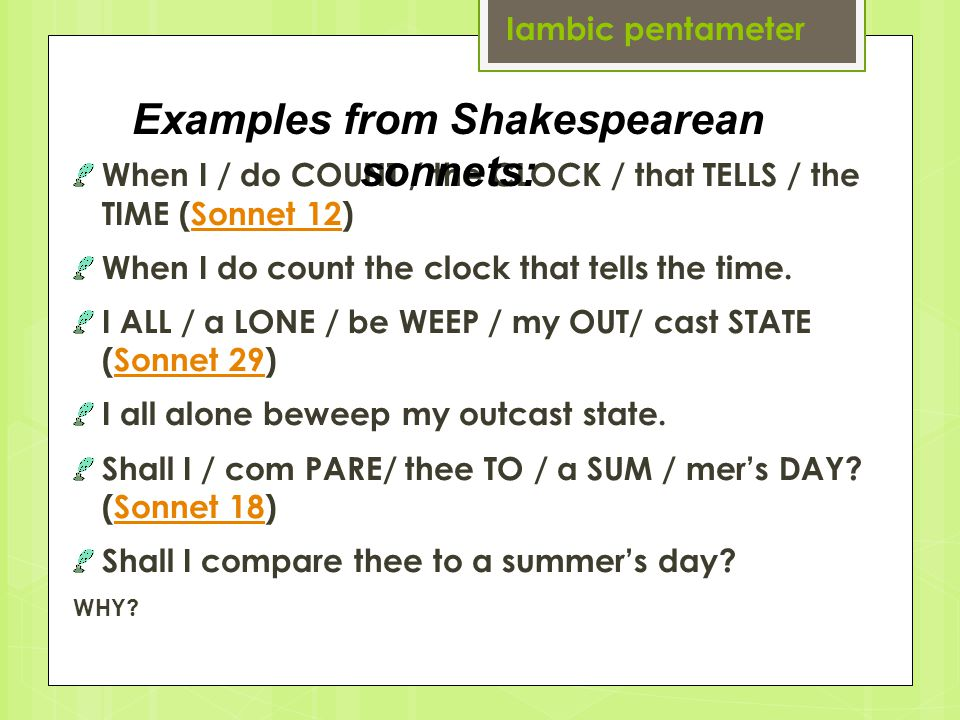 Examples from Shakespearean sonnets:
