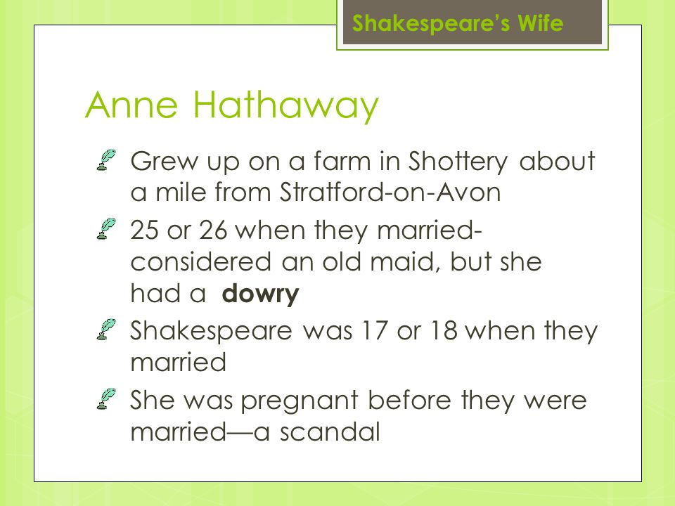 Shakespeare's Wife Anne Hathaway. Grew up on a farm in Shottery about a mile from Stratford-on-Avon.