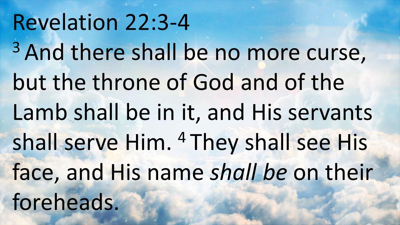 Revelation 22:3-4