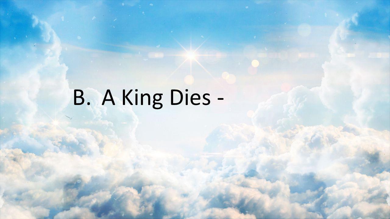 B. A King Dies -