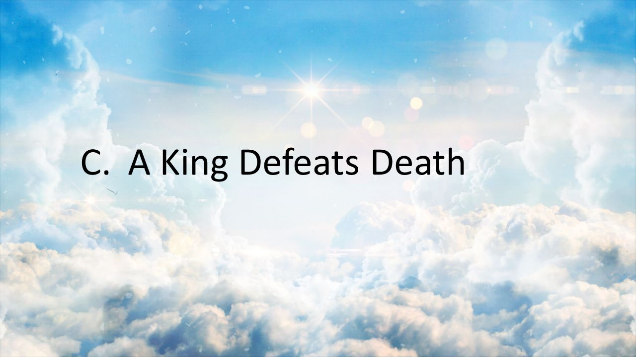C. A King Defeats Death