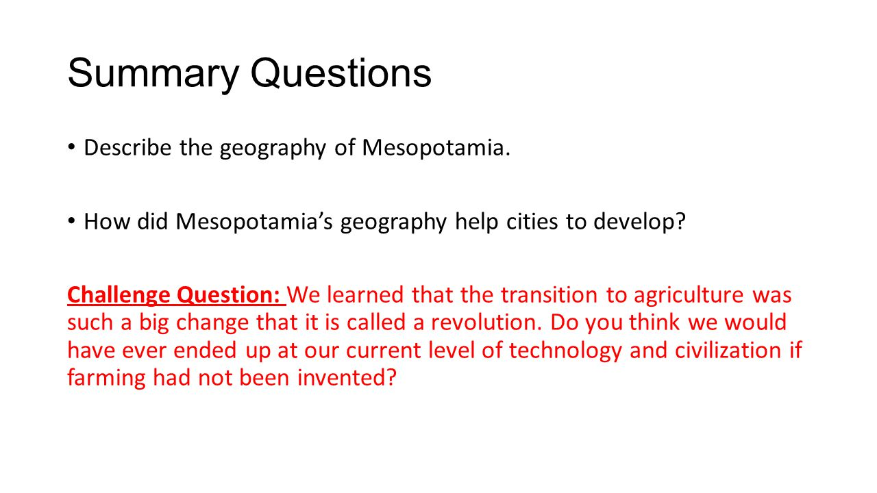 Summary Questions Describe the geography of Mesopotamia.