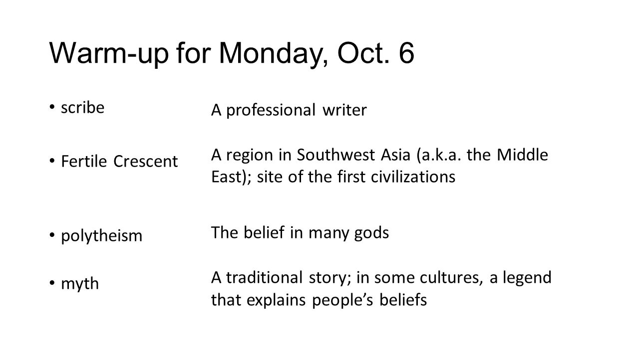 Warm-up for Monday, Oct. 6 scribe Fertile Crescent polytheism myth