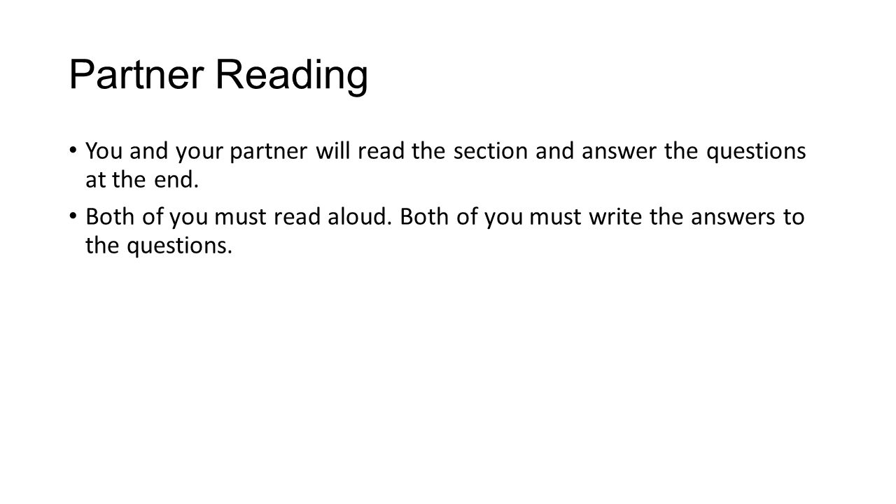 Partner Reading You and your partner will read the section and answer the questions at the end.
