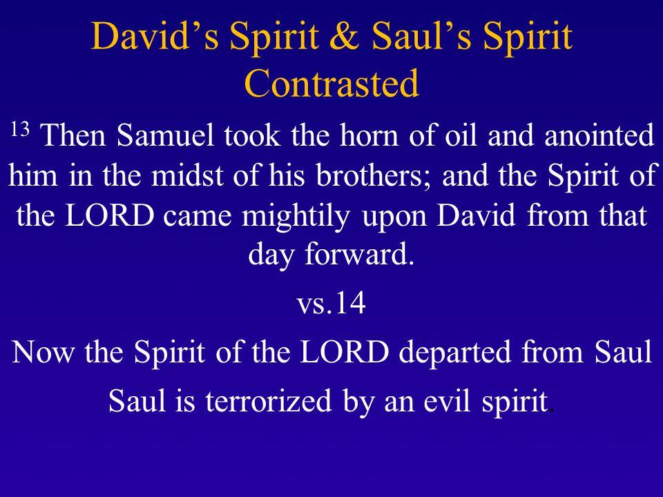 David's Spirit & Saul's Spirit Contrasted