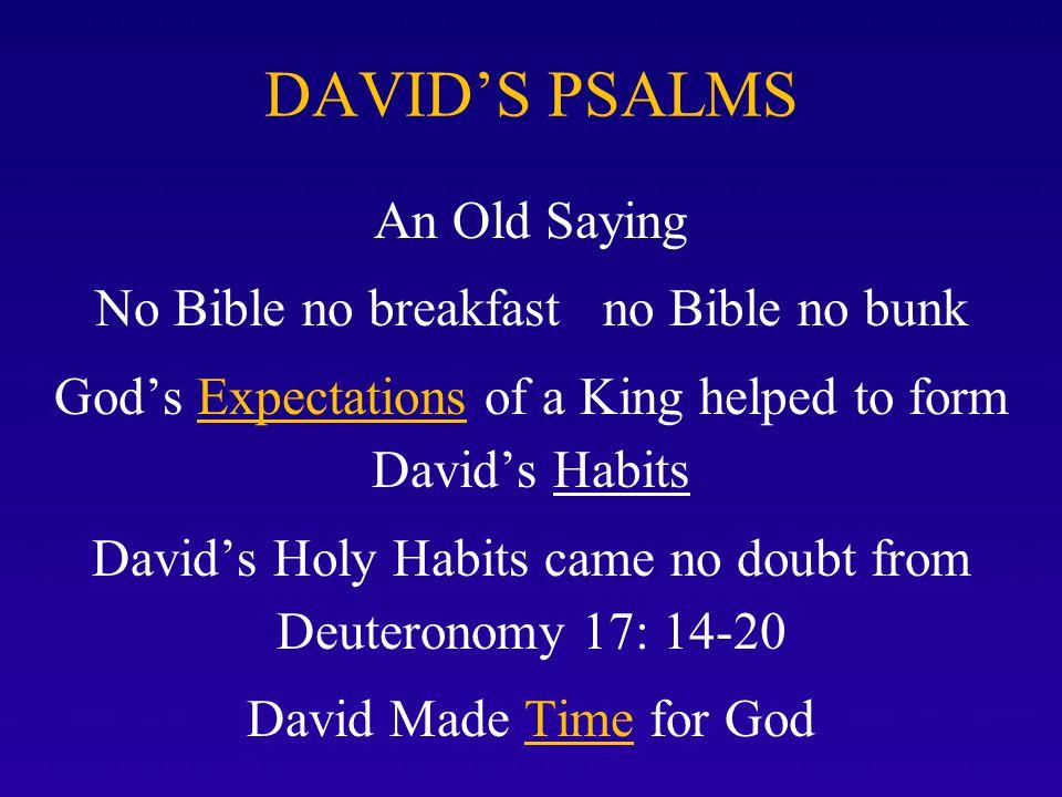 DAVID'S PSALMS An Old Saying No Bible no breakfast no Bible no bunk
