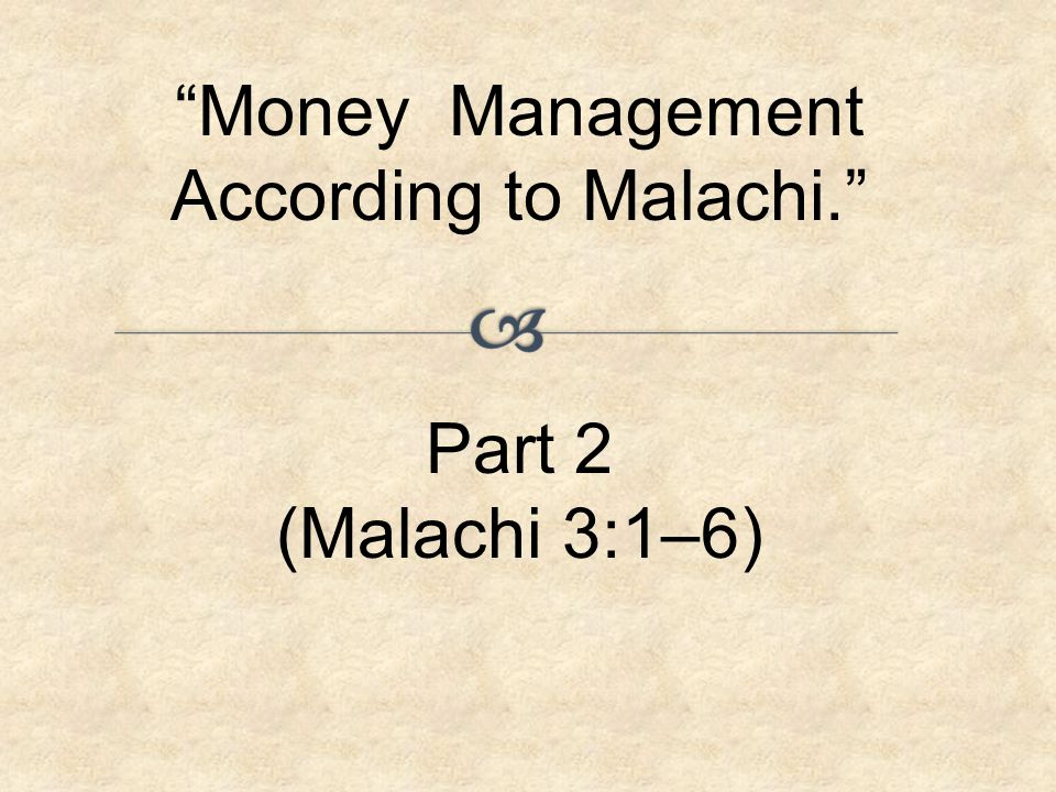 Money Management According to Malachi.