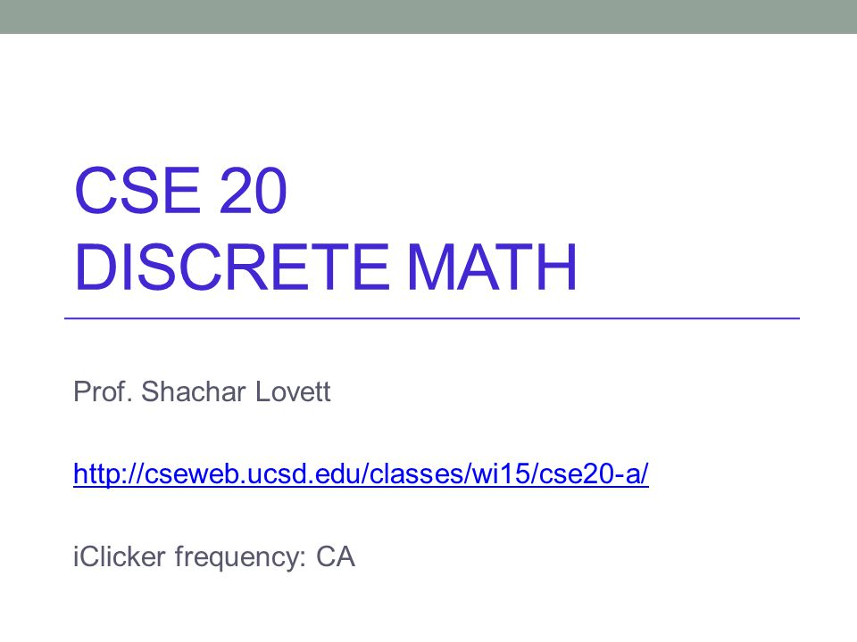 CSE 20 Discrete math Prof. Shachar Lovett