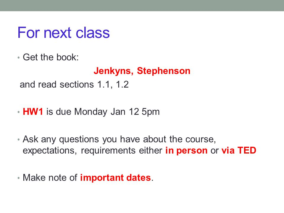 For next class Get the book: Jenkyns, Stephenson