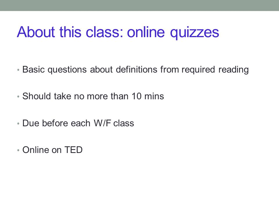 About this class: online quizzes