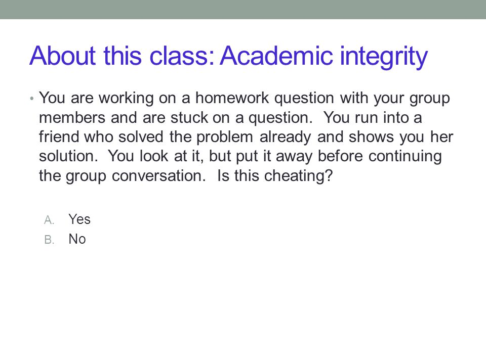 About this class: Academic integrity