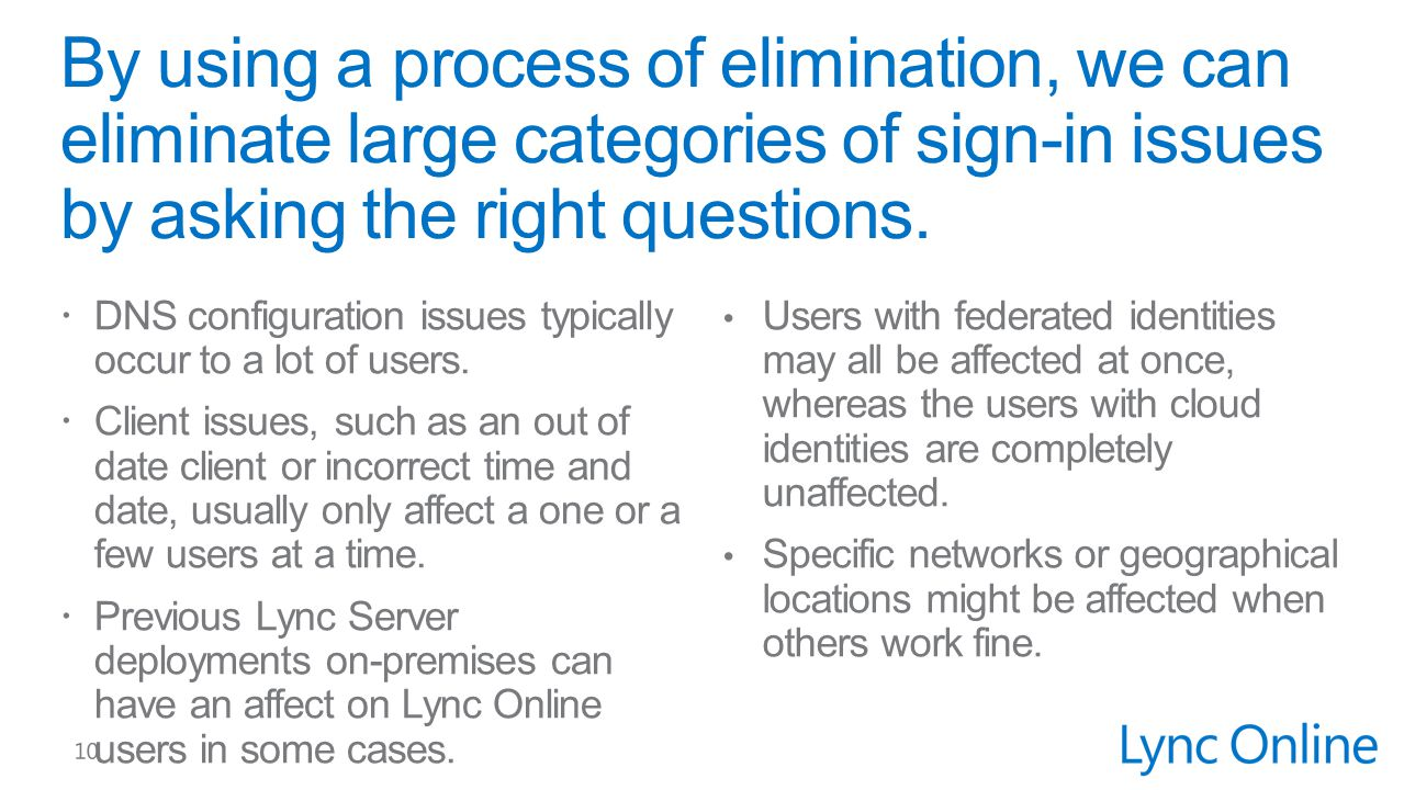 By using a process of elimination, we can eliminate large categories of sign-in issues by asking the right questions.