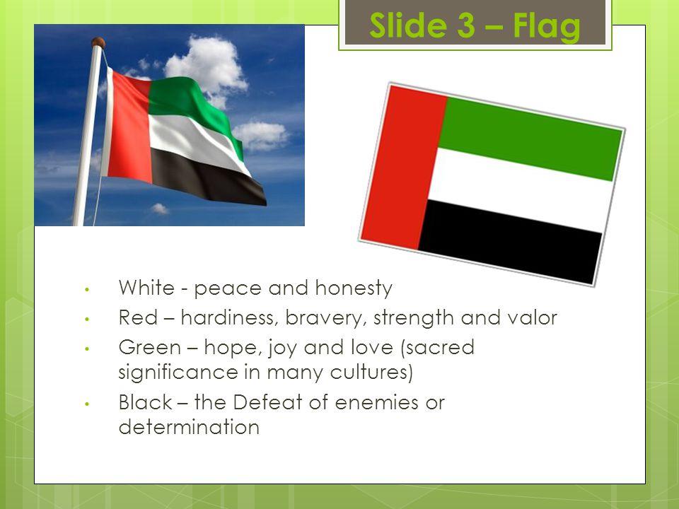 Slide 3 – Flag White - peace and honesty
