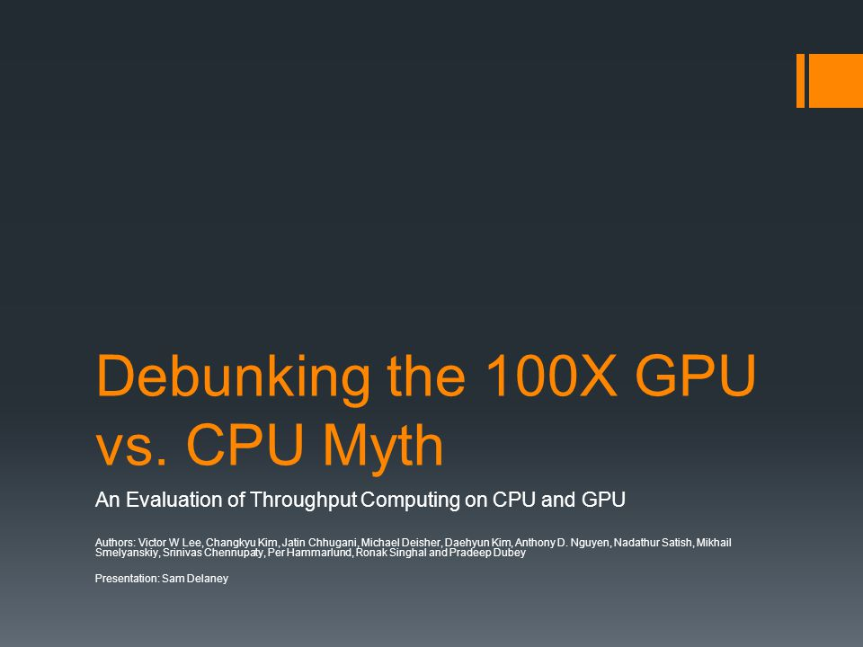 Debunking the 100X GPU vs. CPU Myth