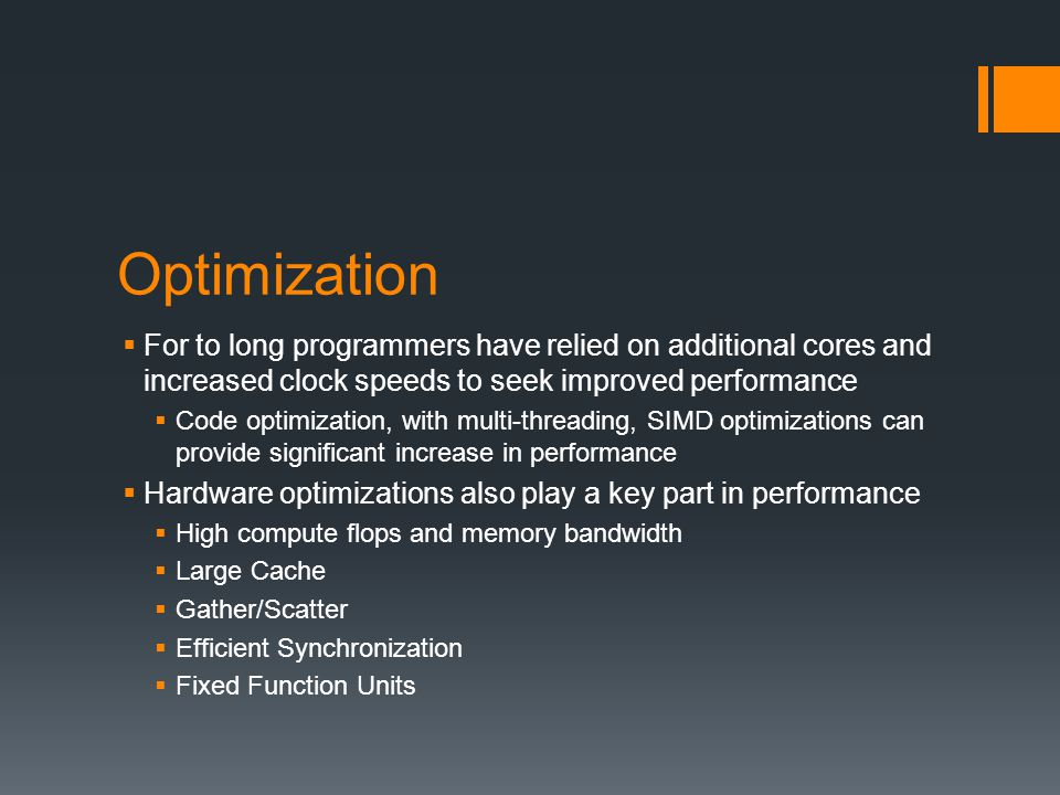 Optimization For to long programmers have relied on additional cores and increased clock speeds to seek improved performance.