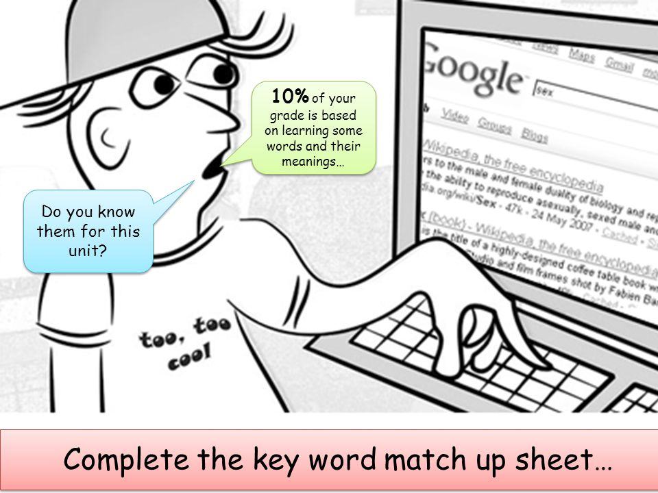 Complete the key word match up sheet…