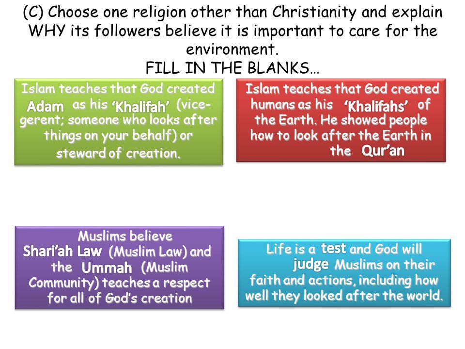 Islam teaches that God created