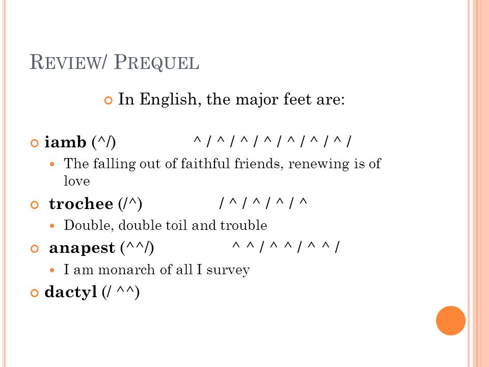 In English, the major feet are: