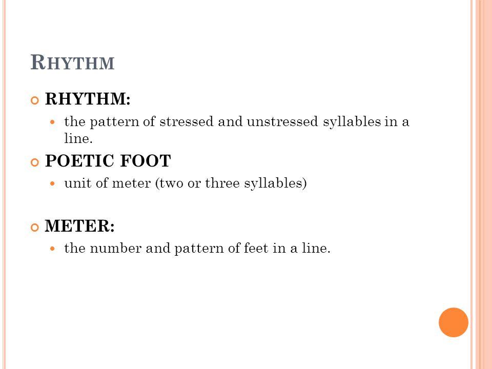 Rhythm RHYTHM: POETIC FOOT METER:
